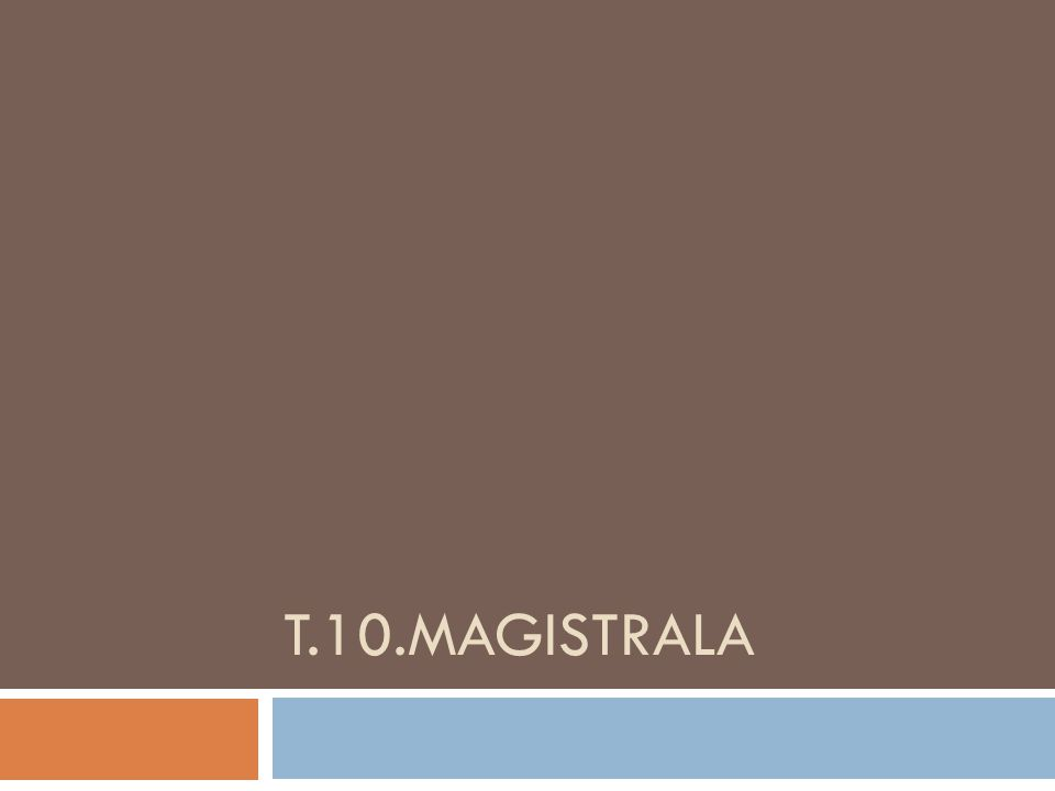 T.10.MAGISTRALA