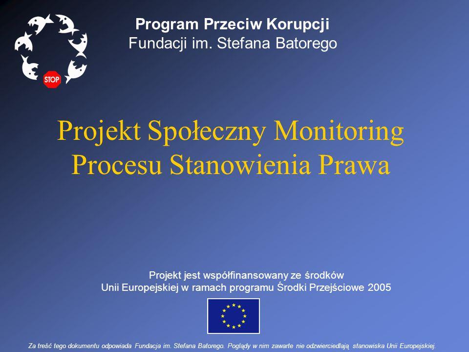 Program Przeciw Korupcji Fundacji im. Stefana Batorego Projekt jest współfinansowany ze środków Unii Europejskiej w ramach programu Środki Przejściowe