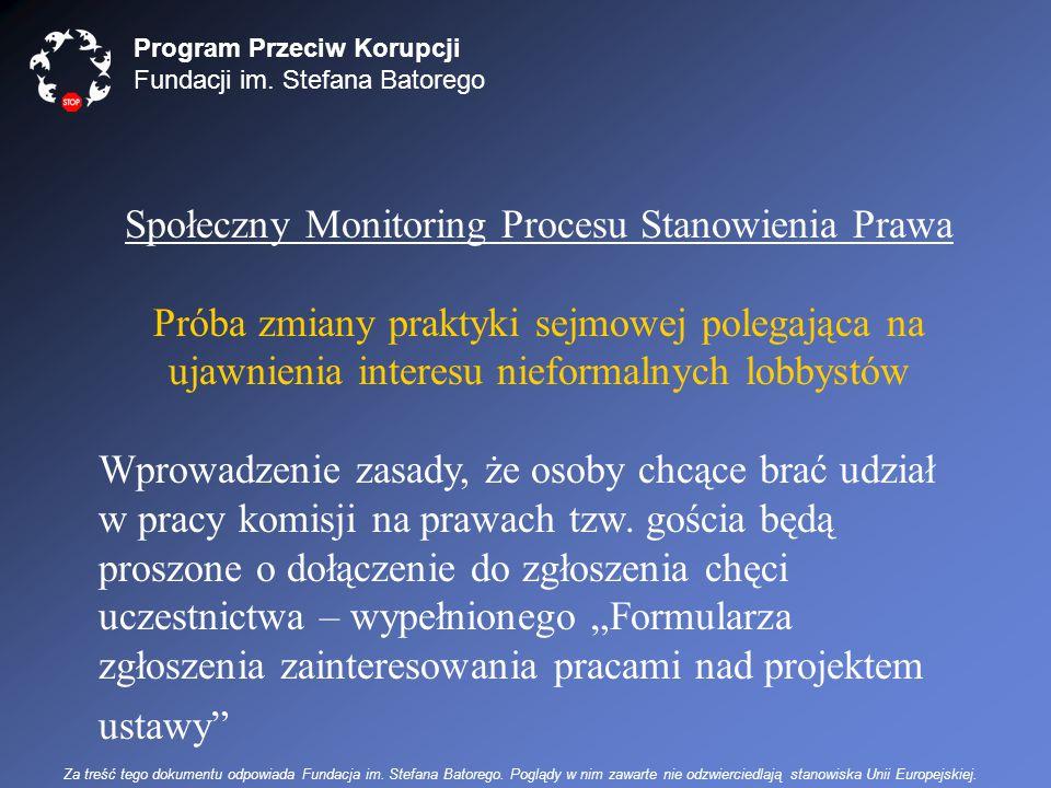 Program Przeciw Korupcji Fundacji im. Stefana Batorego Społeczny Monitoring Procesu Stanowienia Prawa Próba zmiany praktyki sejmowej polegająca na uja