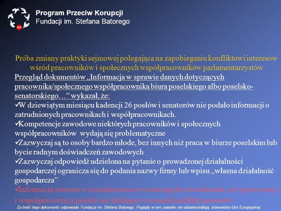 Program Przeciw Korupcji Fundacji im. Stefana Batorego Próba zmiany praktyki sejmowej polegająca na zapobieganiu konfliktowi interesów wśród pracownik