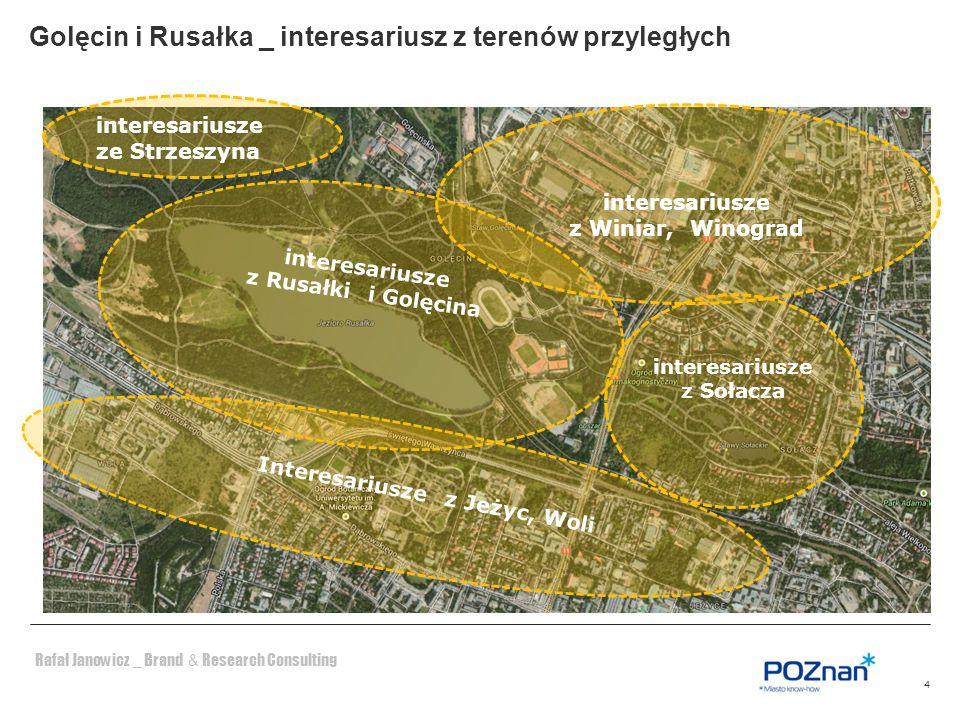 Rafał Janowicz _ Brand & Research Consulting 4 Golęcin i Rusałka _ interesariusz z terenów przyległych interesariusze ze Strzeszyna Interesariusze z J