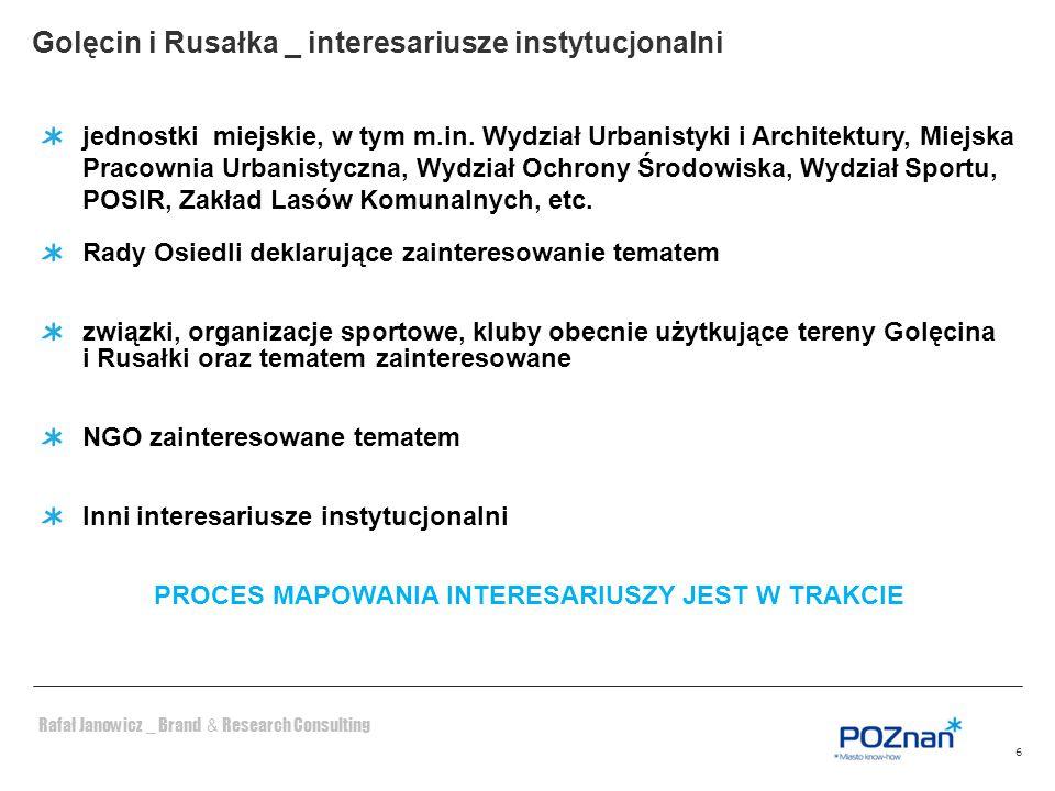 Rafał Janowicz _ Brand & Research Consulting Golęcin i Rusałka _ interesariusze instytucjonalni 6 jednostki miejskie, w tym m.in. Wydział Urbanistyki