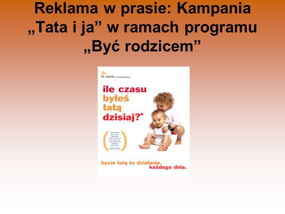 """Reklama w prasie: Kampania """"Tata i ja"""" w ramach programu """"Być rodzicem"""""""