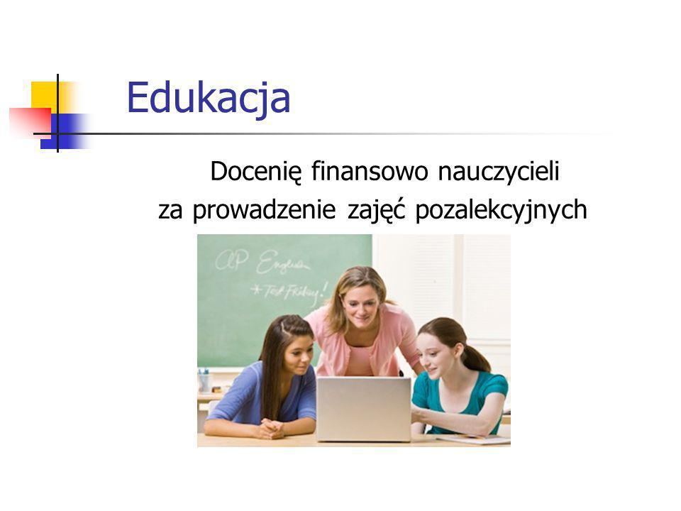 Edukacja Docenię finansowo nauczycieli za prowadzenie zajęć pozalekcyjnych