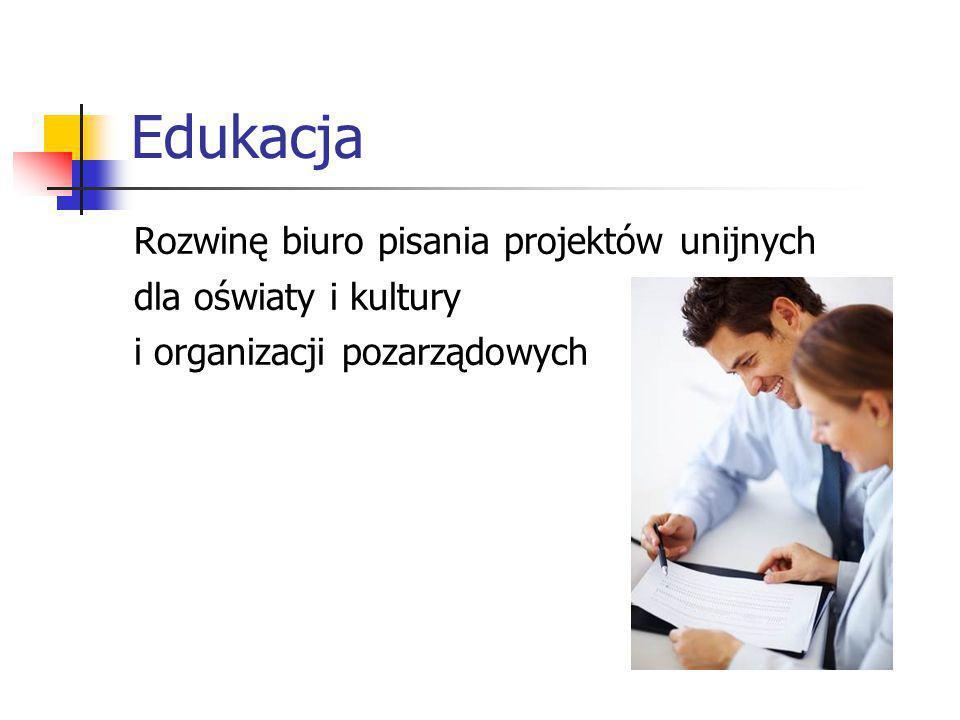 Edukacja Rozwinę biuro pisania projektów unijnych dla oświaty i kultury i organizacji pozarządowych