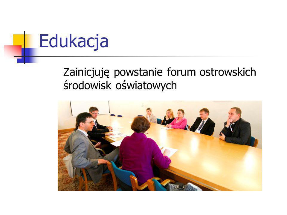 Edukacja Zainicjuję powstanie forum ostrowskich środowisk oświatowych