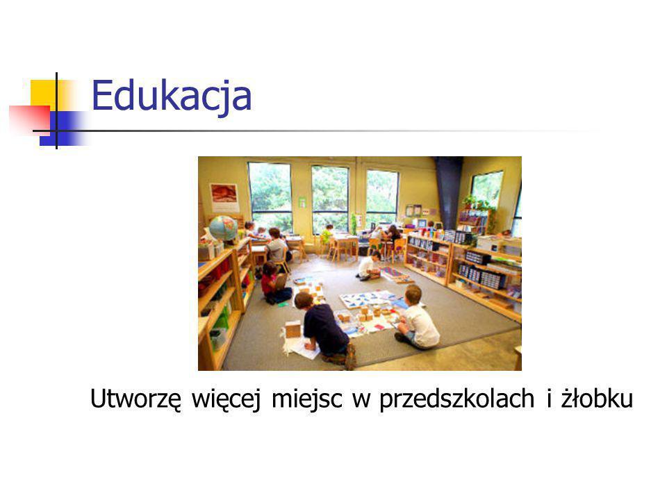 Edukacja Utworzę więcej miejsc w przedszkolach i żłobku