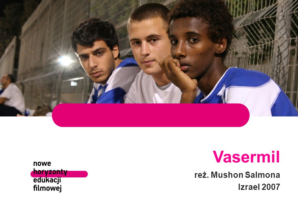 Vasermil reż. Mushon Salmona Izrael 2007