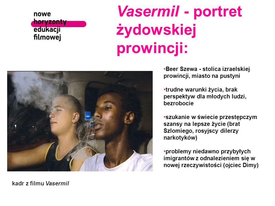 Vasermil - portret żydowskiej prowincji: Beer Szewa - stolica izraelskiej prowincji, miasto na pustyni trudne warunki życia, brak perspektyw dla młody