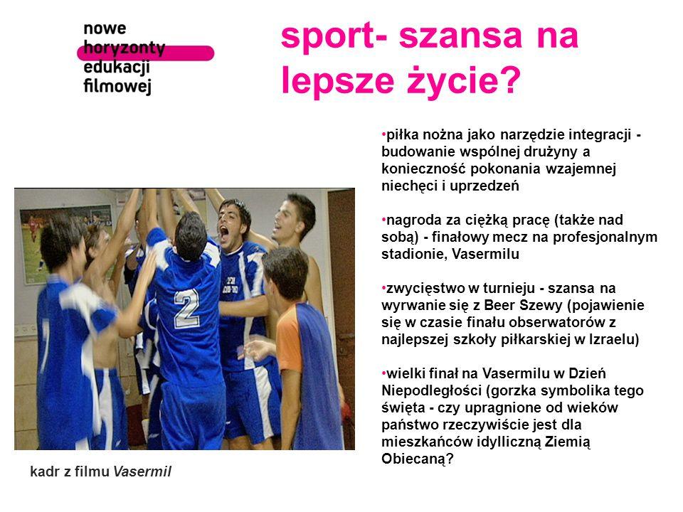 sport- szansa na lepsze życie? piłka nożna jako narzędzie integracji - budowanie wspólnej drużyny a konieczność pokonania wzajemnej niechęci i uprzedz