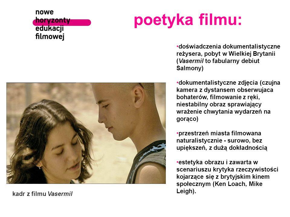 poetyka filmu: doświadczenia dokumentalistyczne reżysera, pobyt w Wielkiej Brytanii (Vasermil to fabularny debiut Salmony) dokumentalistyczne zdjęcia
