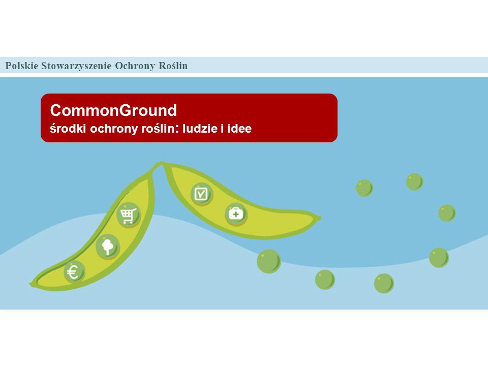Polskie Stowarzyszenie Ochrony Roślin CommonGround środki ochrony roślin : ludzie i idee