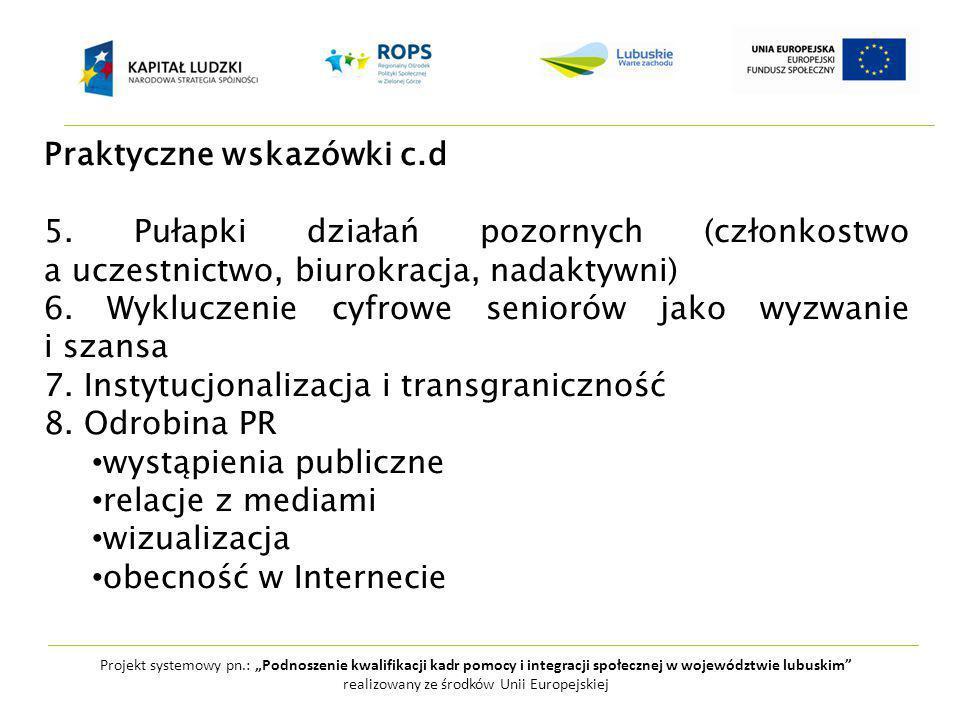 """Projekt systemowy pn.: """"Podnoszenie kwalifikacji kadr pomocy i integracji społecznej w województwie lubuskim realizowany ze środków Unii Europejskiej Praktyczne wskazówki c.d 5."""