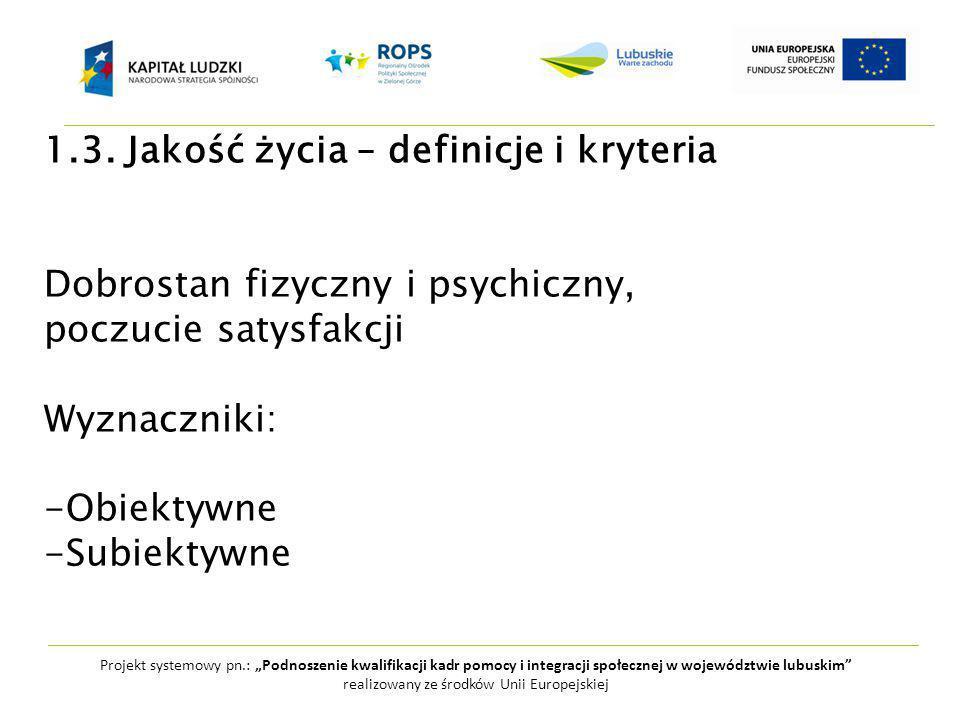 """Projekt systemowy pn.: """"Podnoszenie kwalifikacji kadr pomocy i integracji społecznej w województwie lubuskim realizowany ze środków Unii Europejskiej 1.3."""