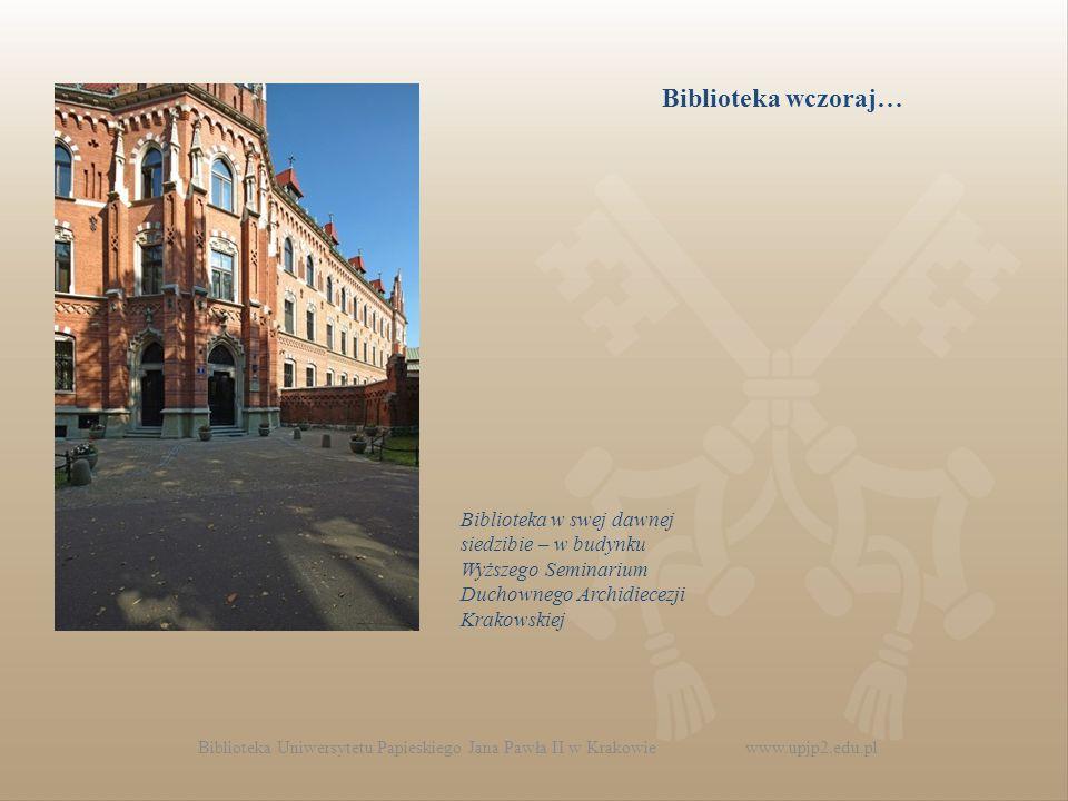 Biblioteka w swej dawnej siedzibie – w budynku Wyższego Seminarium Duchownego Archidiecezji Krakowskiej Biblioteka wczoraj…