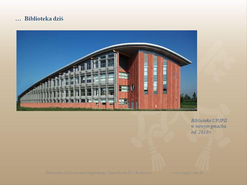 Biblioteka Uniwersytetu Papieskiego Jana Pawła II w Krakowie www.upjp2.edu.pl Biblioteka UPJPII w nowym gmachu od 2010 r.