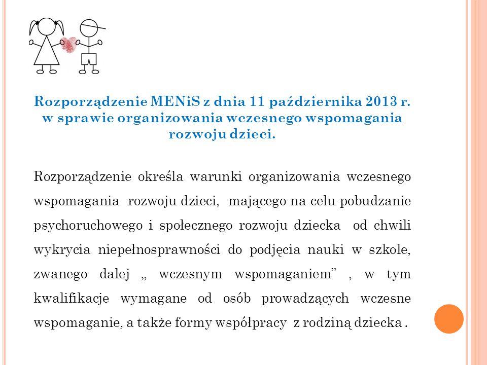 Rozporządzenie MENiS z dnia 11 października 2013 r. w sprawie organizowania wczesnego wspomagania rozwoju dzieci. Rozporządzenie określa warunki organ