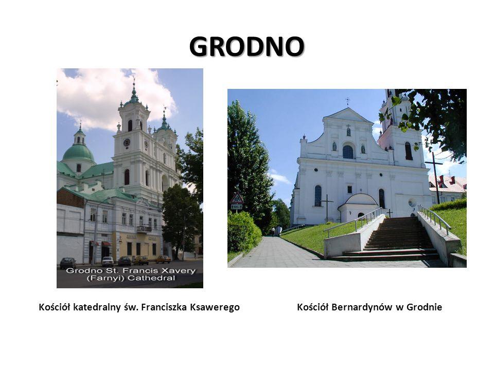 GRODNO Kościół katedralny św. Franciszka Ksawerego Kościół Bernardynów w Grodnie
