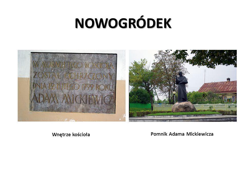 NOWOGRÓDEK Pomnik Adama Mickiewicza Wnętrze kościoła