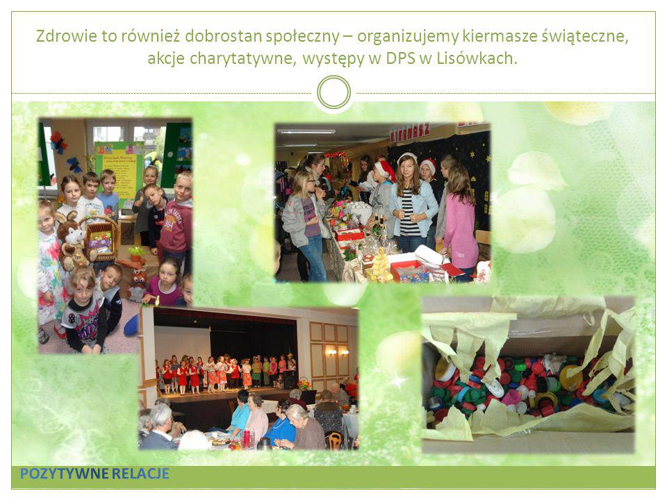 Zdrowie to również dobrostan społeczny – organizujemy kiermasze świąteczne, akcje charytatywne, występy w DPS w Lisówkach.