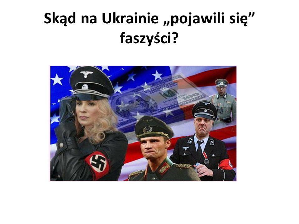 """Skąd na Ukrainie """"pojawili się"""" faszyści?"""