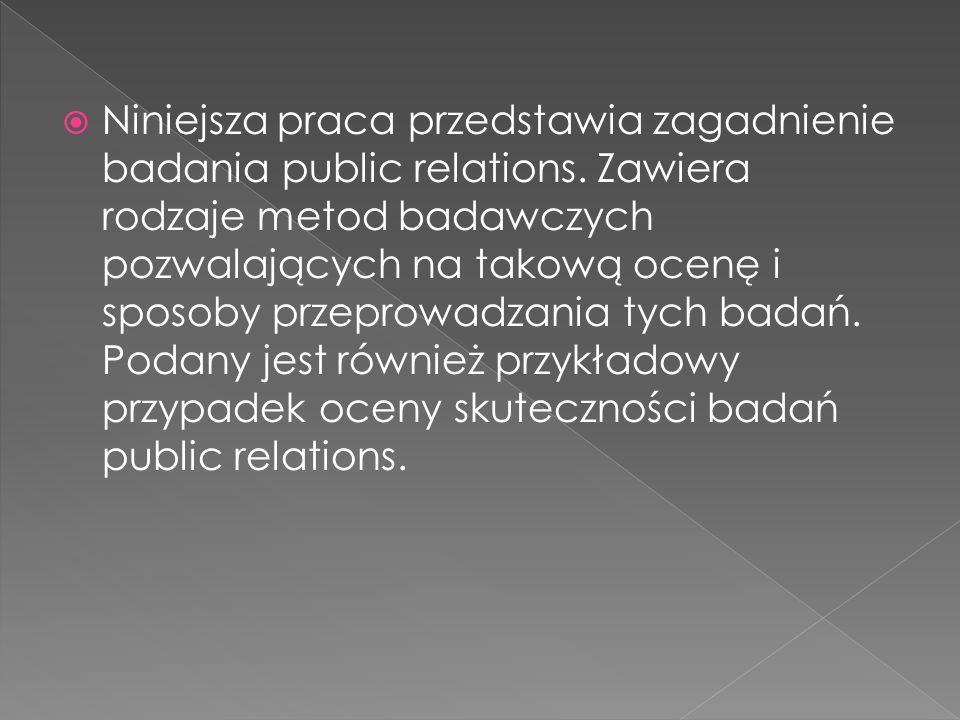  Studium przypadku dotyczy oceny public relations w firmie poprzez audyt – jest to szerokie studium sytuacji, w jakiej znajduje się organizacja jeśli chodzi o jej public relations.