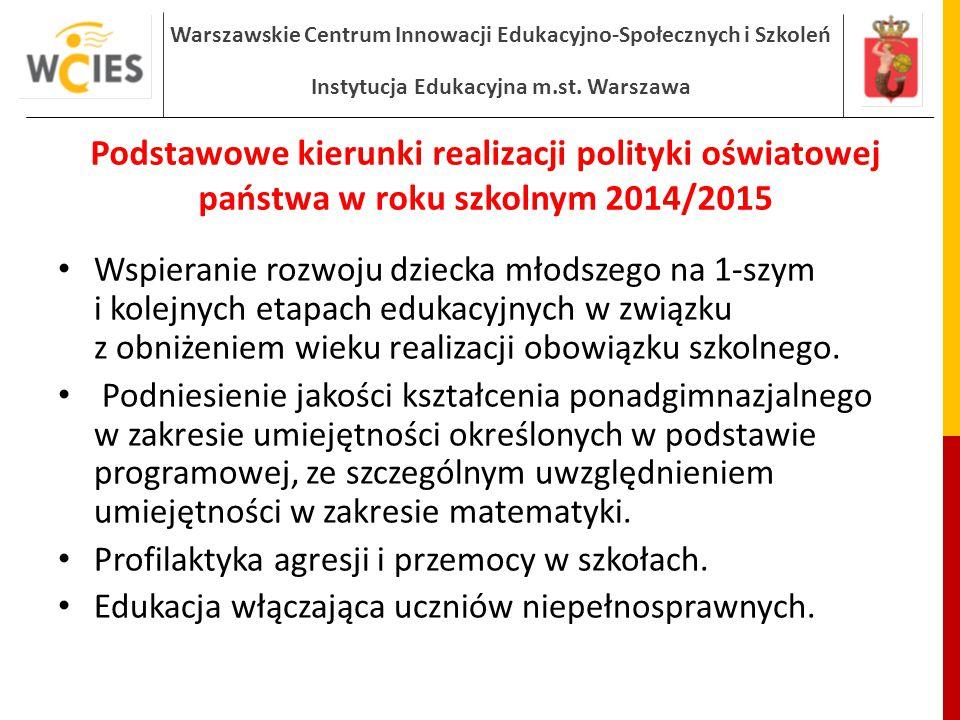 Warszawskie Centrum Innowacji Edukacyjno-Społecznych i Szkoleń Instytucja Edukacyjna m.st. Warszawa