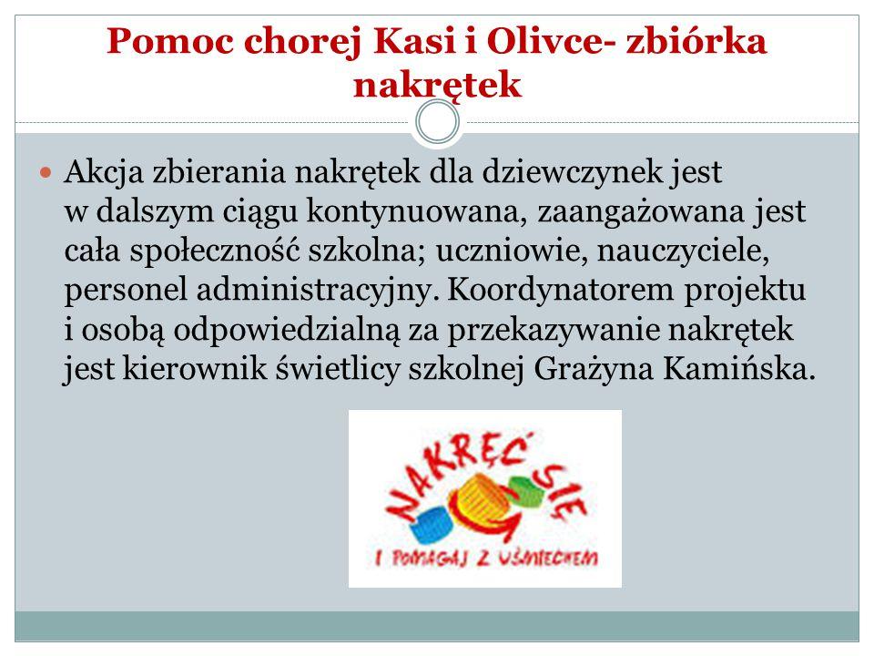 Pomoc chorej Kasi i Olivce- zbiórka nakrętek Akcja zbierania nakrętek dla dziewczynek jest w dalszym ciągu kontynuowana, zaangażowana jest cała społec