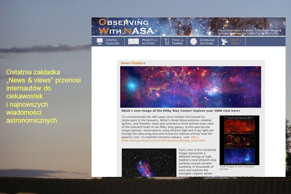 """Ostatnia zakładka """"News & views przenosi internautów do ciekawostek i najnowszych wiadomości astronomicznych."""