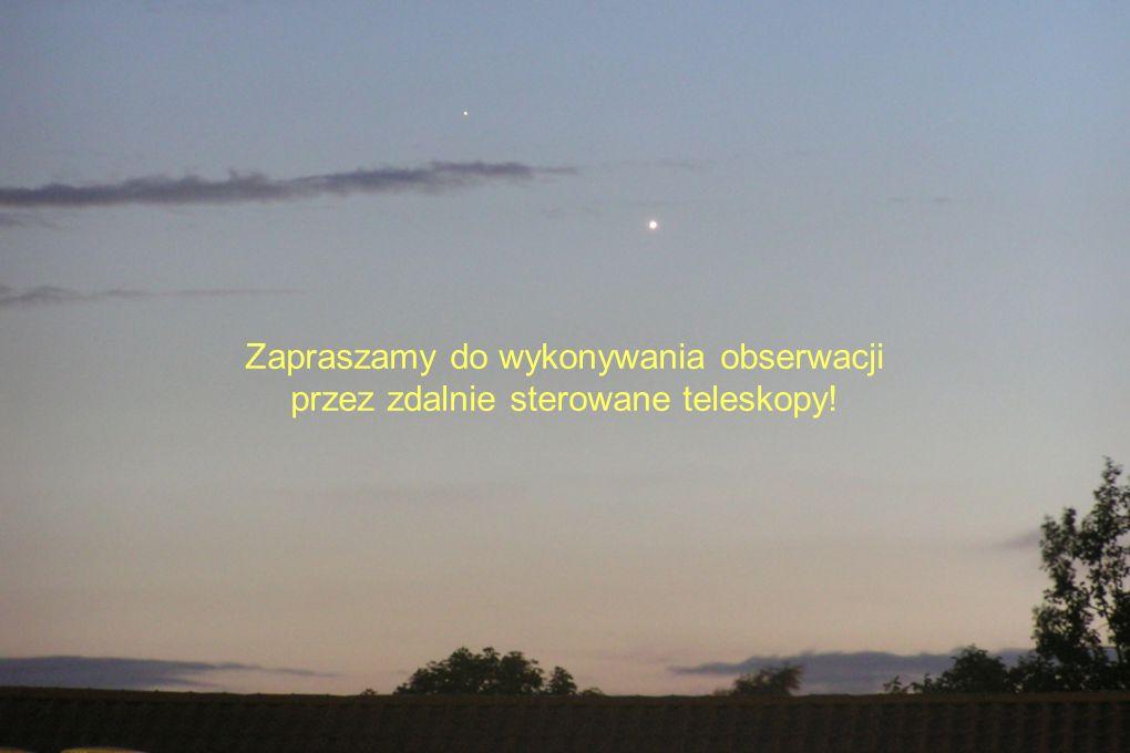 Zapraszamy do wykonywania obserwacji przez zdalnie sterowane teleskopy!