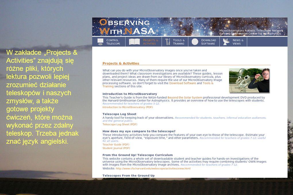 """W zakładce """"Projects & Activities znajdują się różne pliki, których lektura pozwoli lepiej zrozumieć działanie teleskopów i naszych zmysłów, a także gotowe projekty ćwiczeń, które można wykonać przez zdalny teleskop."""