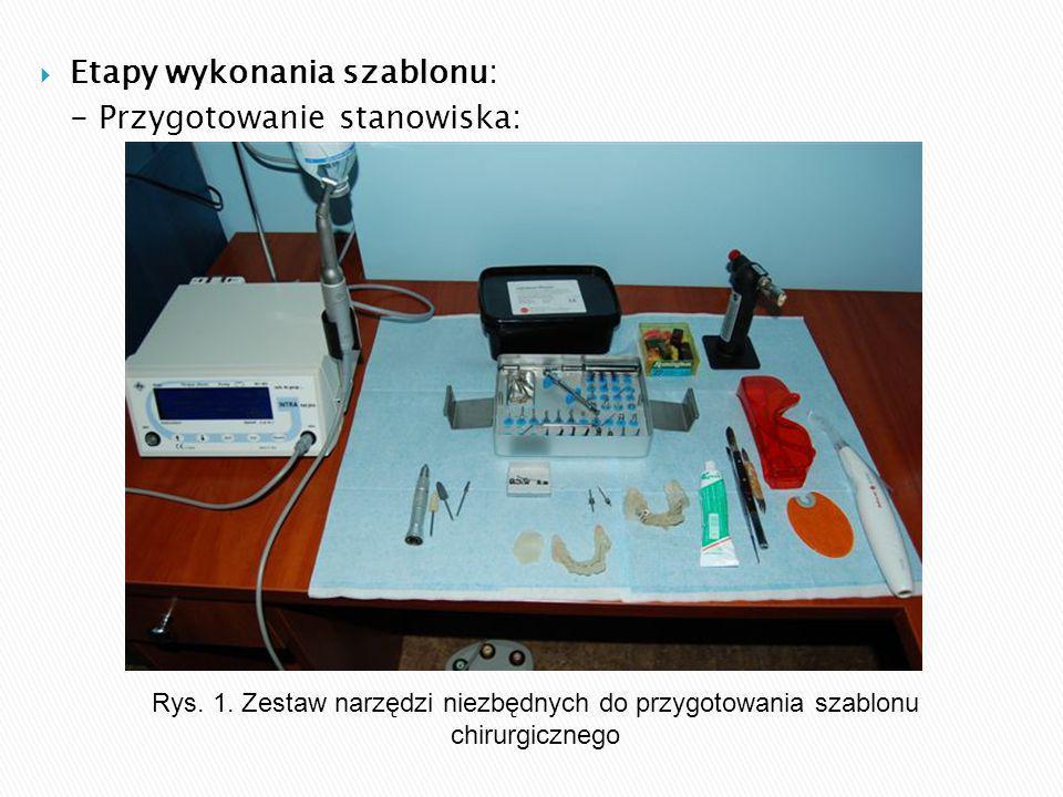  Etapy wykonania szablonu: - Przygotowanie stanowiska: Rys.