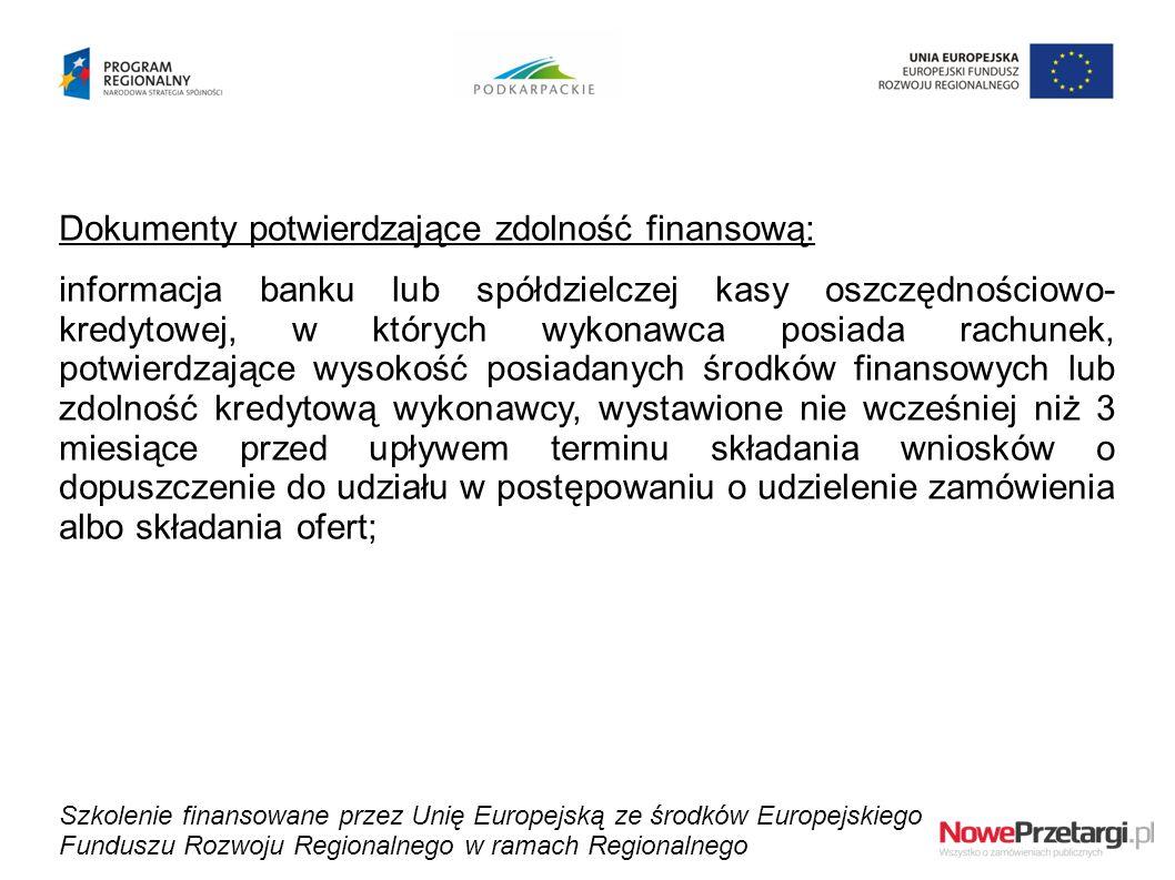 Dokumenty potwierdzające zdolność finansową: informacja banku lub spółdzielczej kasy oszczędnościowo- kredytowej, w których wykonawca posiada rachunek