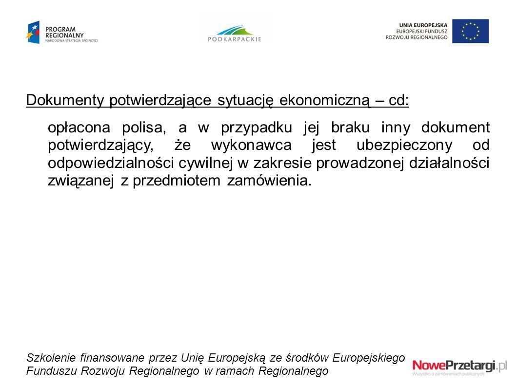 Dokumenty potwierdzające sytuację ekonomiczną – cd: opłacona polisa, a w przypadku jej braku inny dokument potwierdzający, że wykonawca jest ubezpiecz