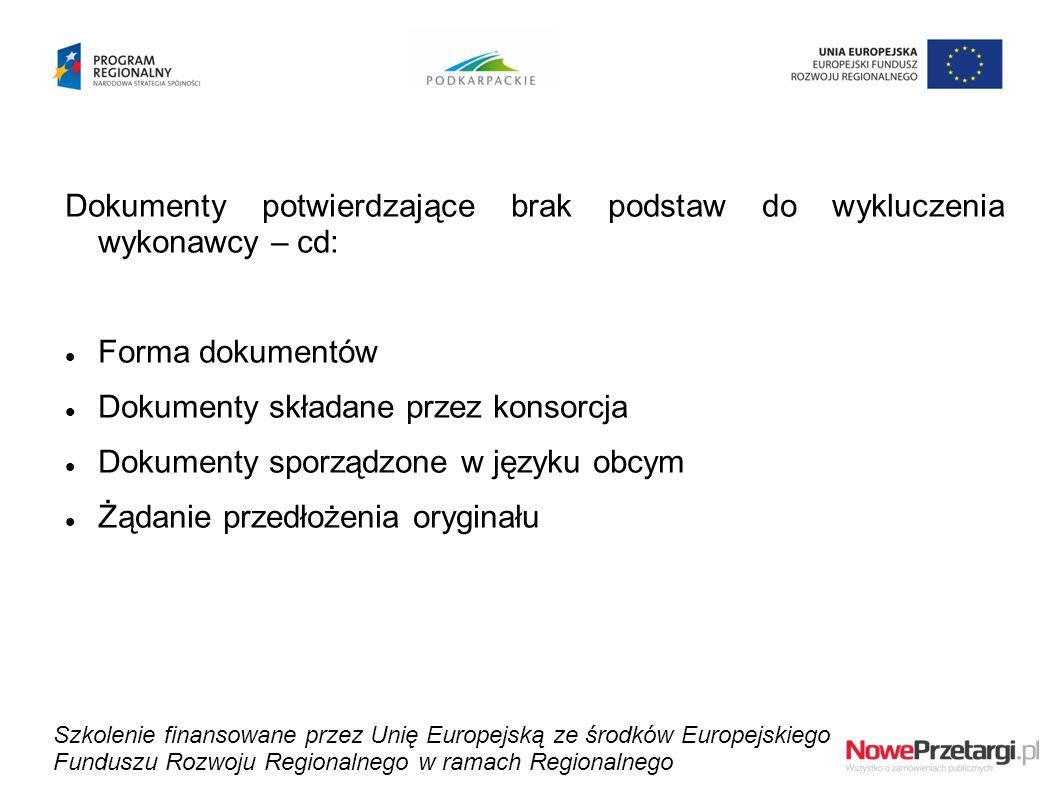 Dokumenty potwierdzające brak podstaw do wykluczenia wykonawcy – cd: Forma dokumentów Dokumenty składane przez konsorcja Dokumenty sporządzone w język