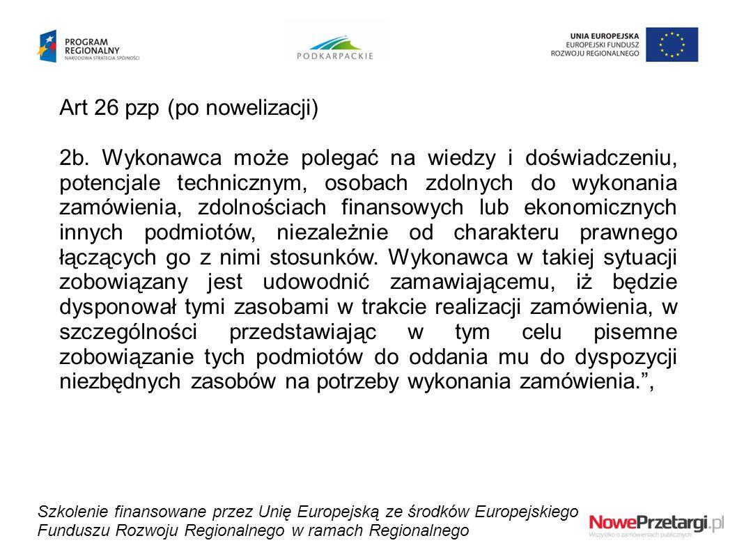 Art 26 pzp (po nowelizacji) 2b. Wykonawca może polegać na wiedzy i doświadczeniu, potencjale technicznym, osobach zdolnych do wykonania zamówienia, zd