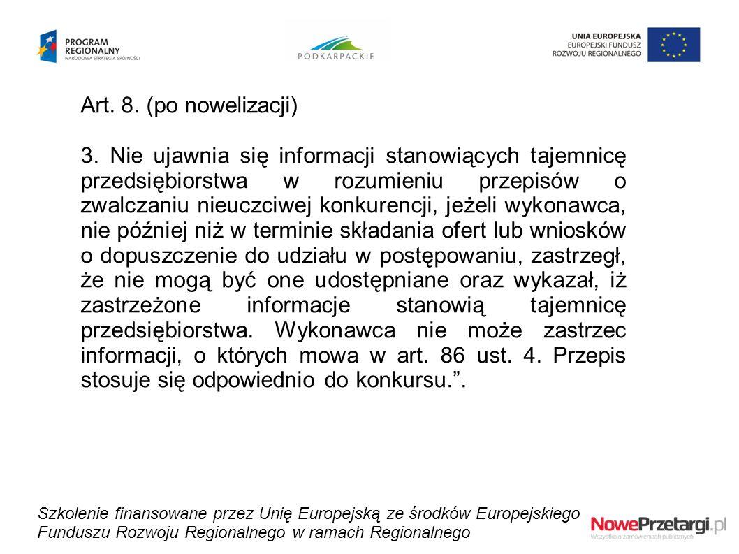 Art. 8. (po nowelizacji) 3. Nie ujawnia się informacji stanowiących tajemnicę przedsiębiorstwa w rozumieniu przepisów o zwalczaniu nieuczciwej konkure