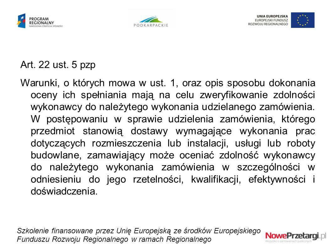Art. 22 ust. 5 pzp Warunki, o których mowa w ust. 1, oraz opis sposobu dokonania oceny ich spełniania mają na celu zweryfikowanie zdolności wykonawcy