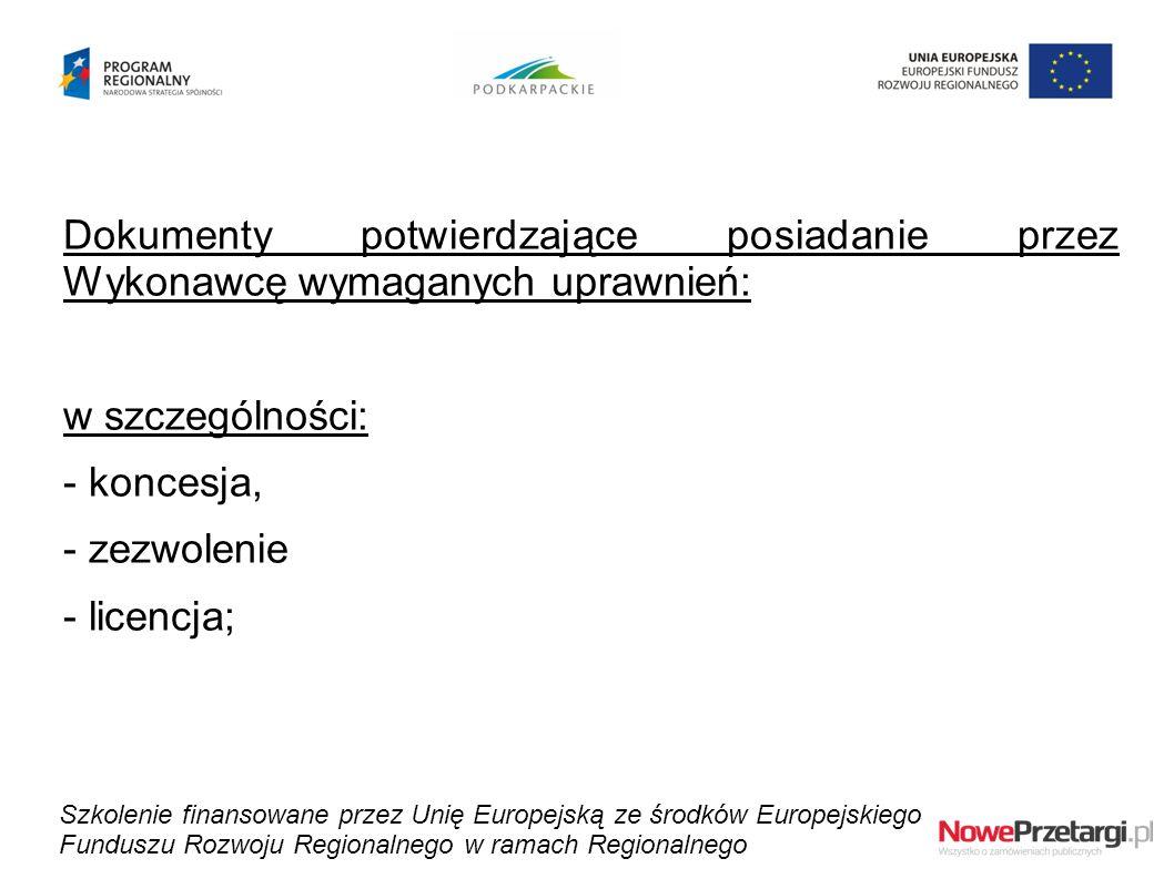 Dokumenty potwierdzające posiadanie przez Wykonawcę wymaganych uprawnień: w szczególności: - koncesja, - zezwolenie - licencja; Szkolenie finansowane