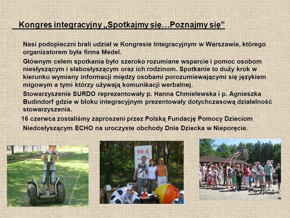 """Kongres integracyjny """"Spotkajmy się…Poznajmy się Nasi podopieczni brali udział w Kongresie Integracyjnym w Warszawie, którego organizatorem była firma Medel."""