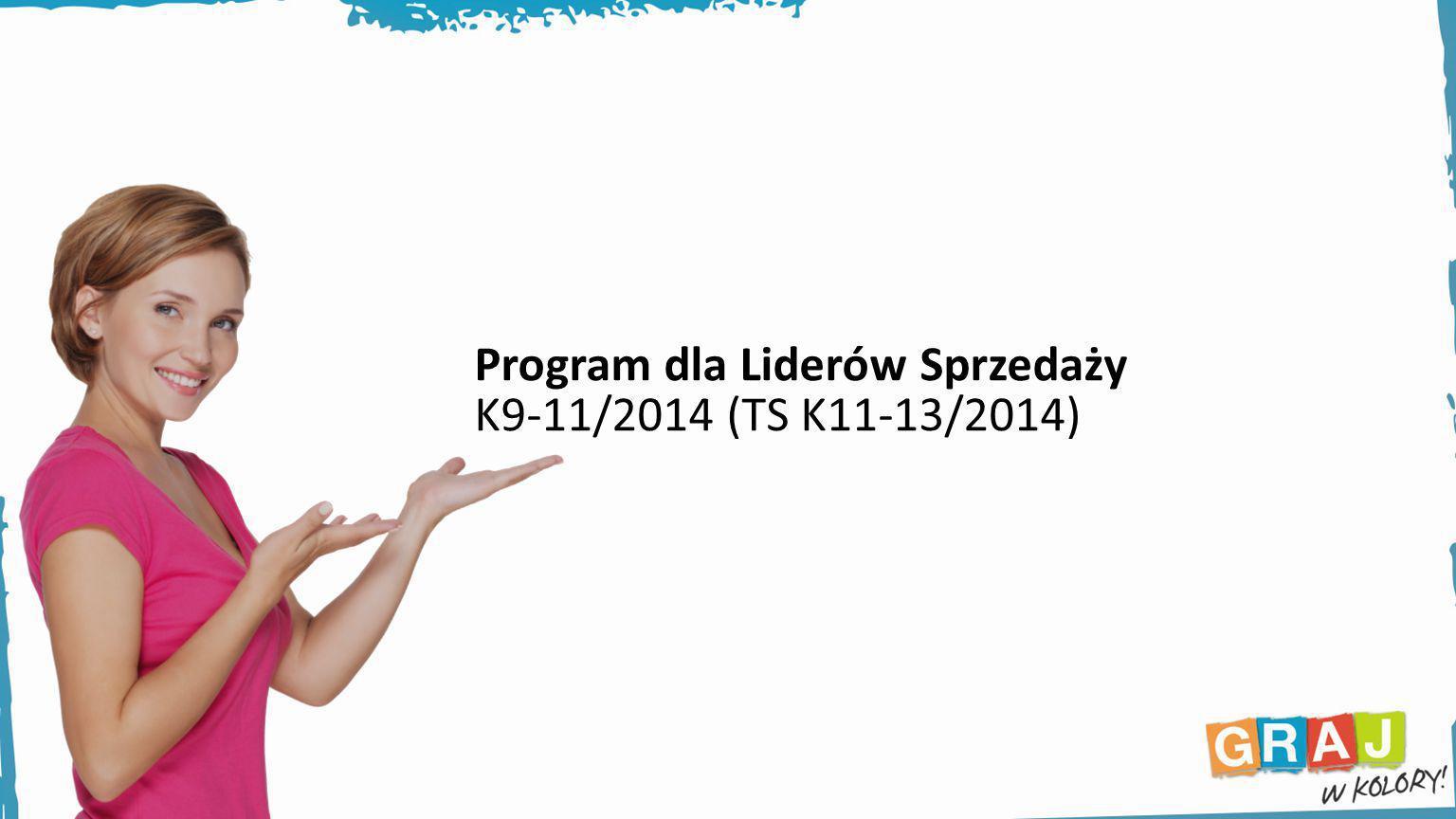 Program dla Liderów Sprzedaży K9-11/2014 (TS K11-13/2014)