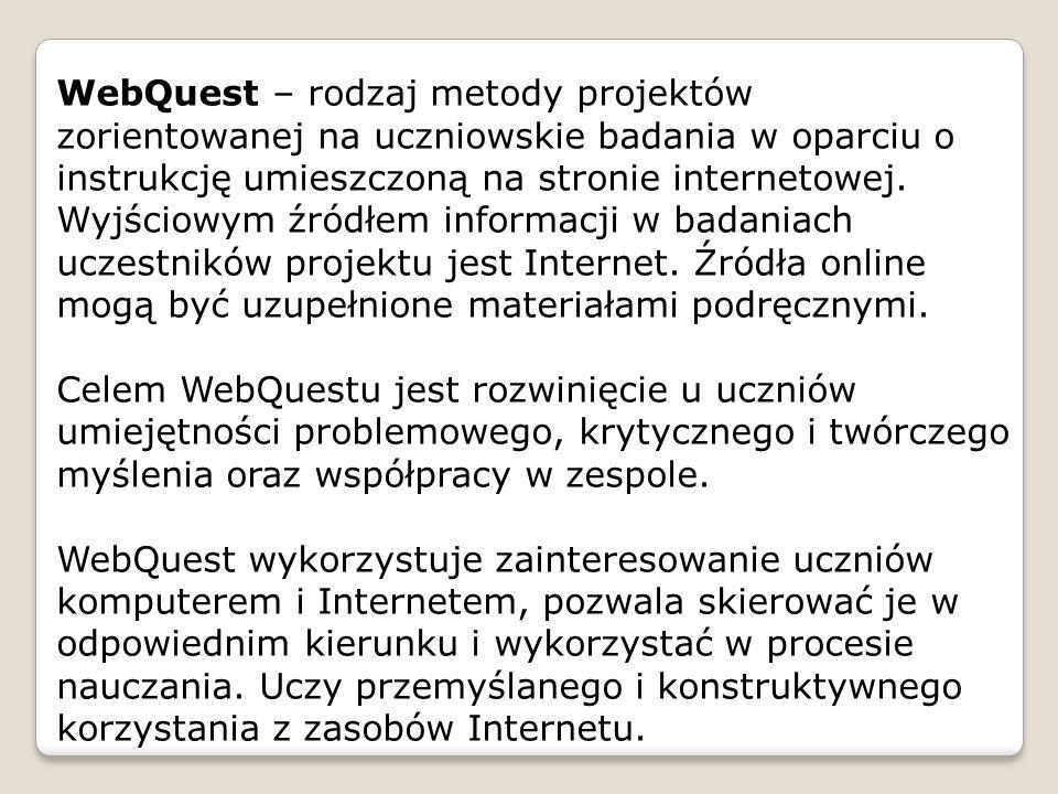 WebQuest – rodzaj metody projektów zorientowanej na uczniowskie badania w oparciu o instrukcję umieszczoną na stronie internetowej. Wyjściowym źródłem