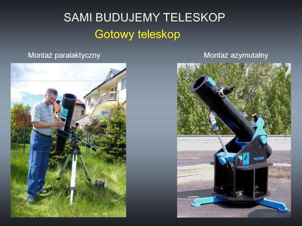 Gotowy teleskop SAMI BUDUJEMY TELESKOP Montaż paralaktycznyMontaż azymutalny