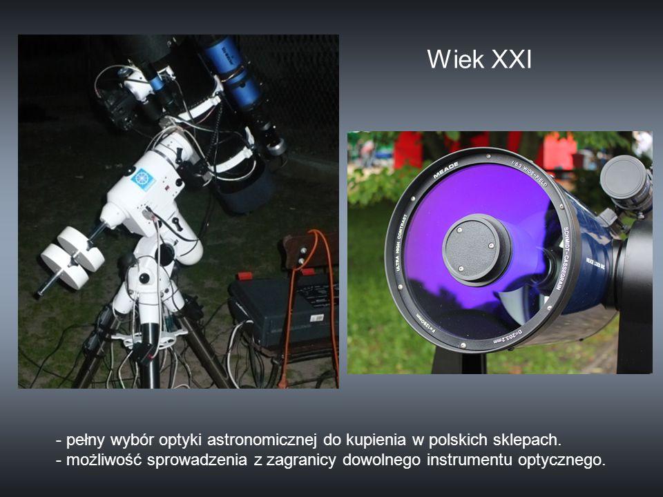 Wiek XXI - pełny wybór optyki astronomicznej do kupienia w polskich sklepach. - możliwość sprowadzenia z zagranicy dowolnego instrumentu optycznego.