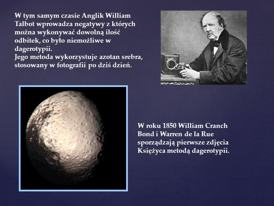 W tym samym czasie Anglik William Talbot wprowadza negatywy z których można wykonywać dowolną ilość odbitek, co było niemożliwe w dagerotypii. Jego me