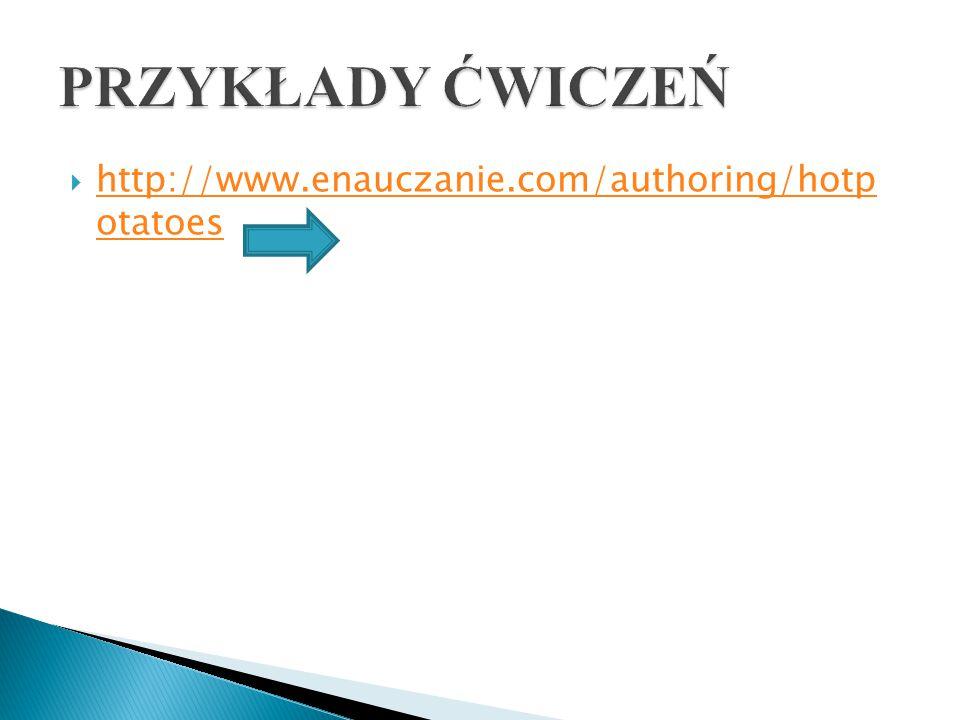  http://www.enauczanie.com/authoring/hotp otatoes http://www.enauczanie.com/authoring/hotp otatoes