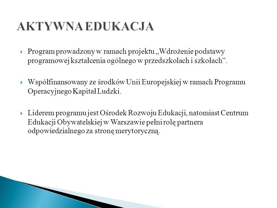 """ Program prowadzony w ramach projektu """"Wdrożenie podstawy programowej kształcenia ogólnego w przedszkolach i szkołach"""".  Współfinansowany ze środków"""