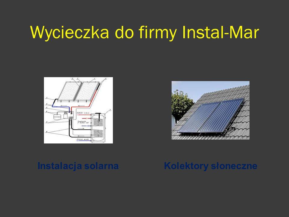 Wycieczka do firmy Instal-Mar Instalacja solarnaKolektory słoneczne