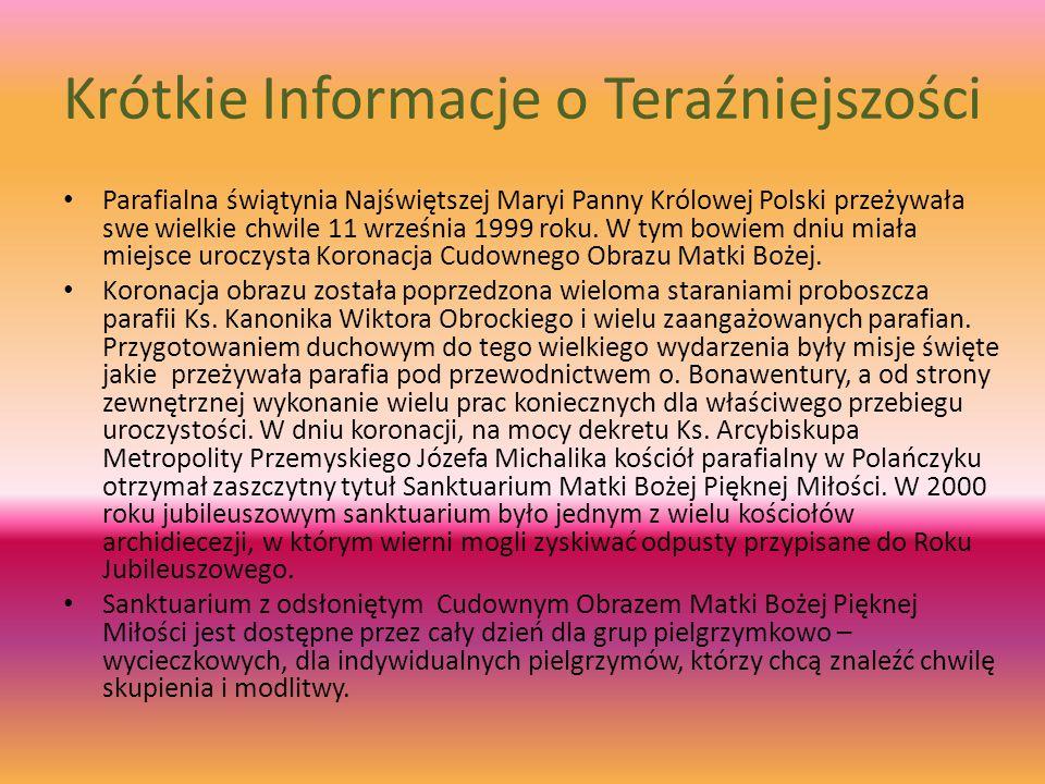 Krótkie Informacje o Teraźniejszości Parafialna świątynia Najświętszej Maryi Panny Królowej Polski przeżywała swe wielkie chwile 11 września 1999 roku