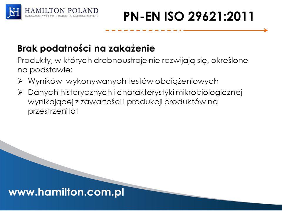 PN-EN ISO 29621:2011 Brak podatności na zakażenie Produkty, w których drobnoustroje nie rozwijają się, określone na podstawie:  Wyników wykonywanych